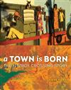 A Town is Born: The Story of the Fitzroy Crossing