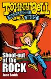 Tommy Bell Bushranger Boy: Shoot-out at the Rock