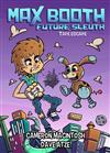 Max Booth Future Sleuth: Tape Escape!