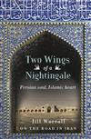 Two Wings of a Nightingale: Persian Soul, Islamic Heart