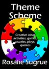 Theme Scheme: Creative Ideas, Activities, Games, Puzzles, Quizzes