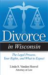 Divorce in Wisconsin: The Legal Process, Your Rights, and What to Expect