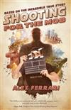 Shooting For The Mob: Based on the incredible true story