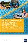Impact Evaluation of Transport Interventions: A Review of the Evidence